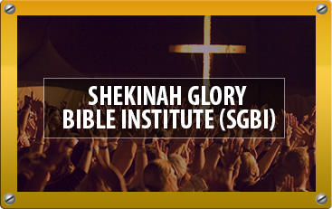 Shekinah Bible Glory Institute (SGBI)